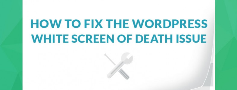 How-To-Fix-The-WordPress-White-Screen-Of-Death-Issue